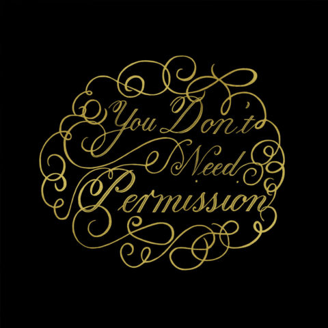 You Don't Need Permission