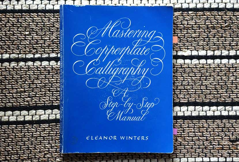 Best Lettering Books - Mastering Copperplate Calligraphy by Eleanor Winters