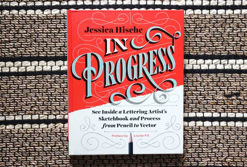 Best Lettering Books -In Progress by Jessica Hische