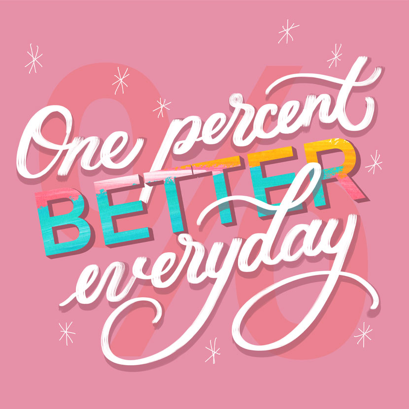 One percent better everyday lettering